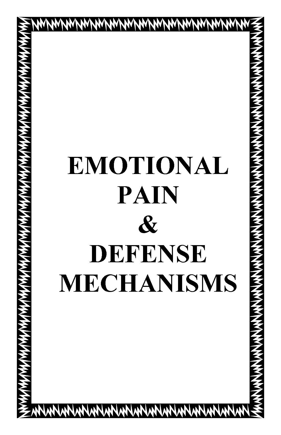 EmotionalPainAndDefenseMechanisms.LEM.160.01.050516.Cover